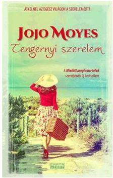 Jojo Moyes - Tengernyi szerelem