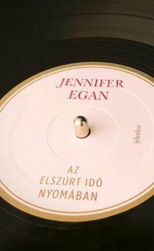 Jennifer Egan - Az elszúrt idő nyomában [eKönyv: epub, mobi]
