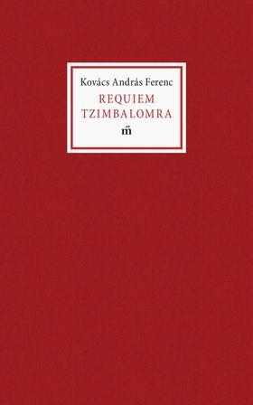 KOVÁCS ANDRÁS FERENC - Requiem Tzimbalomra