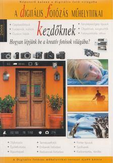 Enczi Zoltán, Richard Keating - A digitális fényképezésről kezdőknek [antikvár]