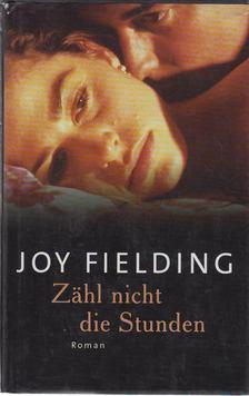Joy Fielding - Zähl nicht die Stunden [antikvár]