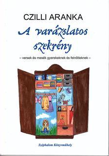 Czilli Aranka - A varázslatos szekrény