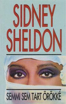 Sheldon Sidney - Semmi sem tart örökké [antikvár]