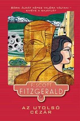 F. Scott Fitzgerald - Az utolsó cézár