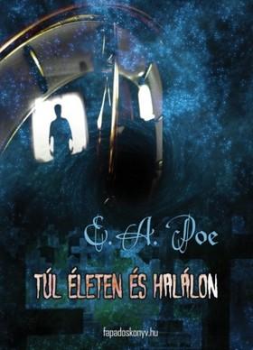 Edgar Allan Poe - Túl életen és halálon [eKönyv: epub, mobi]