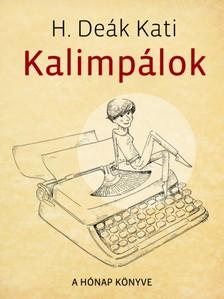 Kati H. Deák - Kalimpálok [eKönyv: pdf, epub, mobi]