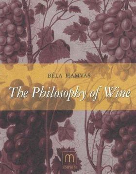 HAMVAS BÉLA - The Philosophy of Wine