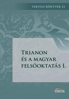 Trianon és a magyar felsőoktatás I.