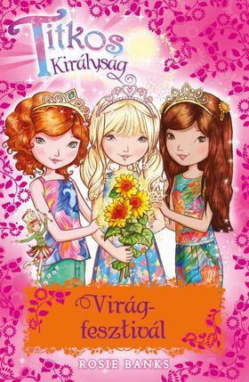 Rosie Banks - Titkos Királyság - Virágfesztivál