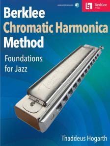 HOGARTH, THADDEUS - BERKLEE CHROMATIC HARMONICA METHOD- FOUNDATIONS FOR JAZZ