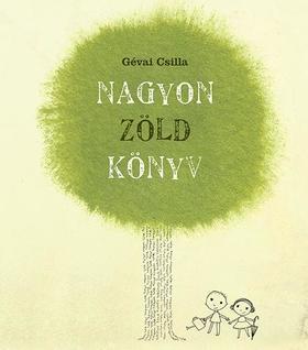 Gévai Csilla - Nagyon zöld könyv