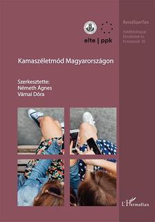 Németh Ágnes-Várnai Dóra (szerk.) - Kamaszéletmód Magyarországon