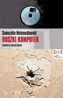 MEHMEDINOVIC, SEMEZDIN - Ruszki komputer [antikvár]