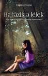 Czernay Hajna - Ha fázik a lélek - Egy nő, házasságon kívüli boldog kapcsolatban [eKönyv: epub, mobi]