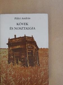 Pályi András - Kövek és nosztalgia [antikvár]