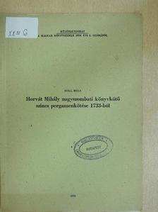 Holl Béla - Horvát Mihály nagyszombati könyvkötő színes pergamenkötése 1733-ból [antikvár]