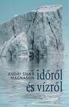 Magnason, Andri Snar - Időről és vízről