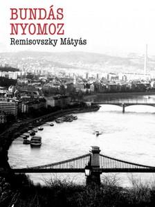 Remisovszky Mátyás - Bundás nyomoz  [eKönyv: epub, mobi]