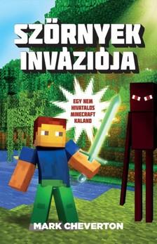 Mark Cheverton - Szörnyek inváziója - Egy nem hivatalos Minecraft-kaland 1. [eKönyv: epub, mobi]