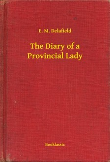 Delafield E. M. - The Diary of a Provincial Lady [eKönyv: epub, mobi]