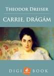 Theodor Dreiser - Carrie, drágám [eKönyv: epub, mobi]