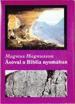 Magnusson, Magnus - Ásóval a Biblia nyomában [antikvár]