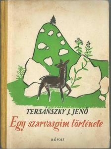Tersánszky J. Jenő - Egy szarvasgím története [antikvár]