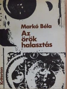 Markó Béla - Az örök halasztás [antikvár]