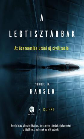 Thore D. Hansen - A legtisztábbak - Az összeomlás utáni új civilizáció