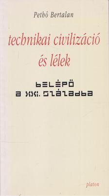 Pethő Bertalan - Technikai civilizáció és lélek [antikvár]