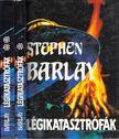 Barlay, Stephen - Légikatasztrófák I-II. [antikvár]