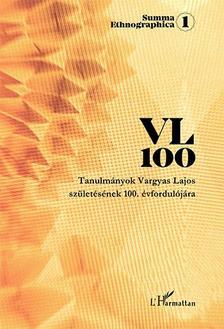 Vargyas Gábor (szerk.) - Tanulmányok Vargyas Lajos születésének 100. évfordulójára