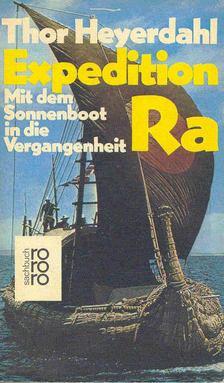 HEYERDAHL, THOR - Expedition Ra - Mit dem Sonnenboot in die Vergangenheit [antikvár]