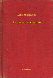 Adam Mickiewicz - Ballady i romanse [eKönyv: epub, mobi]