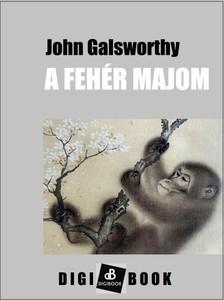 John Galsworthy - A fehér majom [eKönyv: epub, mobi]