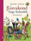 Zdenìk Miler, Lackfi János - Kisvakond és nagy kalandok - verses képeskönyv