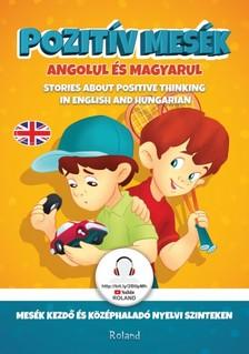 Szeghy Karolina - Pozitív mesék angolul és magyarul  [eKönyv: pdf]