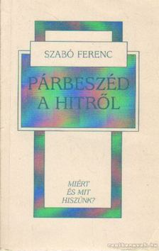 Dr. Szabó Ferenc - Párbeszéd a hitről [antikvár]