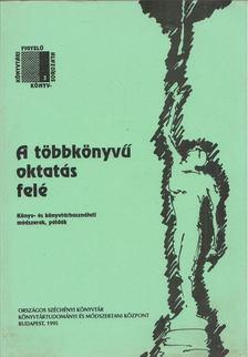 Nagy Attila - A többnyelvű oktatás felé [antikvár]