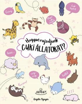 Angela Nguyen - Hogyan rajzoljunk cuki állatokat?