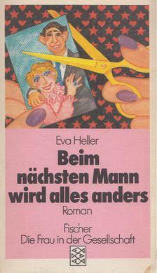 Heller, Eva - Beim nächsten Mann wird alles anders [antikvár]