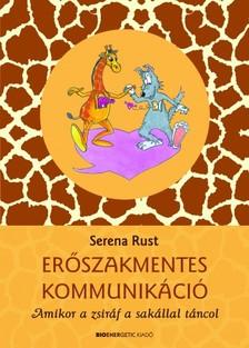 Serena Rust - Erőszakmentes kommunikáció [eKönyv: epub, mobi]