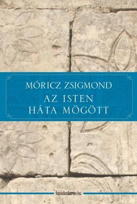 MÓRICZ ZSIGMOND - Az Isten háta mögött [eKönyv: epub, mobi]