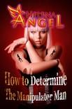 Angel Helena - How to Determine The Manipulator Man and Stop Being The 'Predator's' Victim - Mental Health, Feeling Good, Self Esteem [eKönyv: epub, mobi]