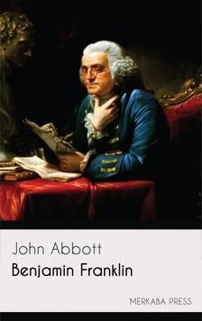 Abbott John - Benjamin Franklin [eKönyv: epub, mobi]