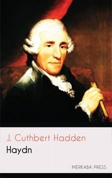 J. Cuthbert Hadden - Haydn [eKönyv: epub, mobi]