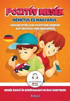 Szeghy Karolina - Pozitív mesék németül és magyarul  [eKönyv: pdf]