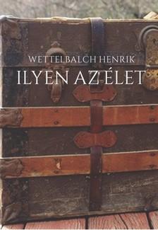 Henrik Wettelbalch - Ilyen az élet - Felénk [eKönyv: epub, mobi]