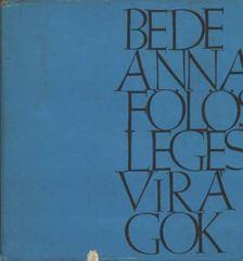 Bede Anna - Fölösleges virágok [antikvár]