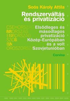 SOÓS KÁROLY ATTILA - Rendszerváltás és privatizáció